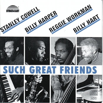 Stanley Cowell & Billy Harper & others: Such Great Friends