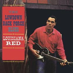 Louisiana Red: The Lowdown Back Porch Blues