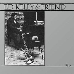 Ed Kelly & Friend (Pharoah Sanders)