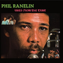 Phil Ranelin: Vibes From The Tribe