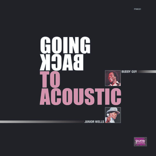 Buddy Guy & Junior Wells : Going Back to Acoustic