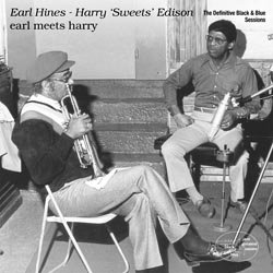 Harry Sweets Edison & Earl Hines: Earl Meets Harry