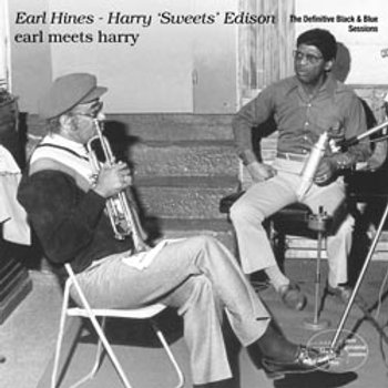 Harry Sweets Edison & Earl Hines: Earl Meets Harry