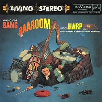 Dick Schory: Music For Bang, Baaroom And Harp