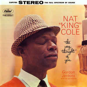 Nat King Cole : The Very Thought of You