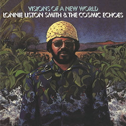 Lonnie Liston Smith: Visions Of A New World