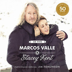 Marcos Valle & Stacey Kent: Ao Vivo