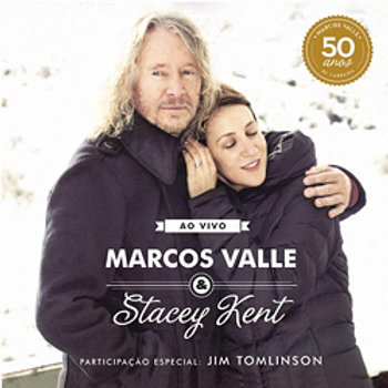 Marcos Valle & Stacey Kent: Ao Vivo