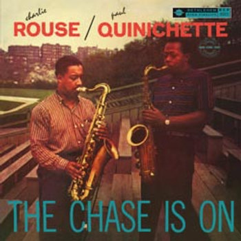 Paul Quinichette & Charlie Rouse: The Chase Is On