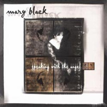 Mary Black: Speaking With The Angel