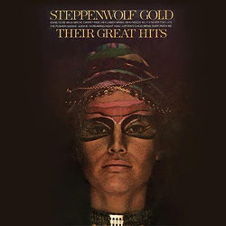 Steppenwolf: Gold - Their Great Hits