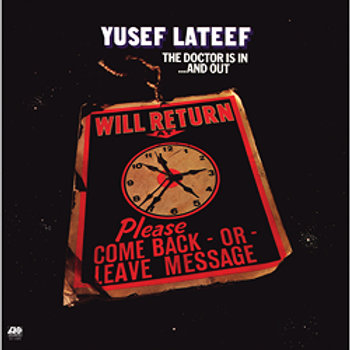 Yusef Lateef: The Doctor Is In … And Out