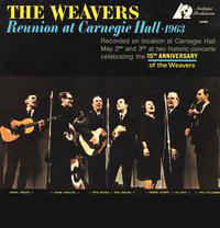 The Weavers : Reunion at Carnegie Hall