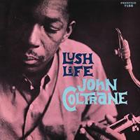 John Coltrane : Lush Life