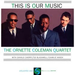 Ornette Coleman : This is Our Music