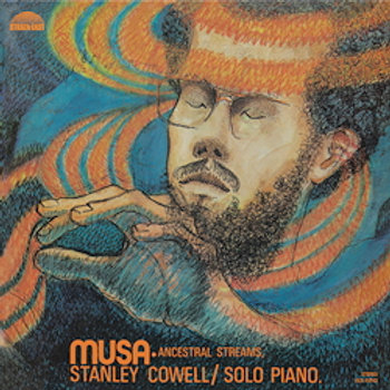 Stanley Cowell: Musa-Ancestral Streams