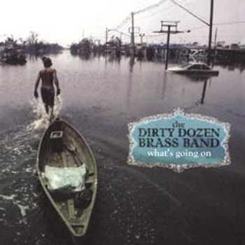 The Dirty Dozen Brass Band: What's Going On