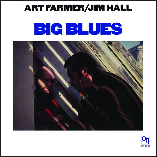 Art Farmer & Jim Hall: Big Blues