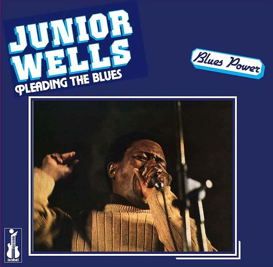 Junior Wells : Pleading the Blues