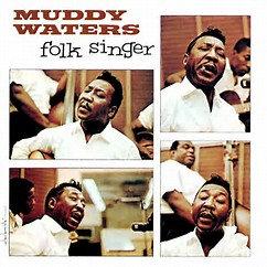 Muddy Waters : Folk singer