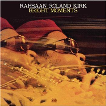 Rahsaan Roland Kirk: Bright Moments