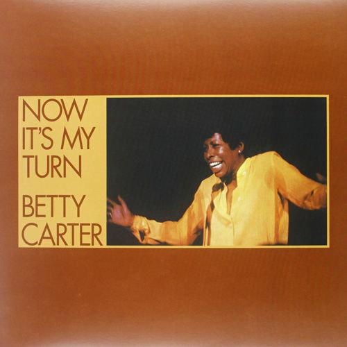 Betty Carter : Now It's my Turn