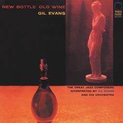 Gil Evans: New Bottle Old Wine