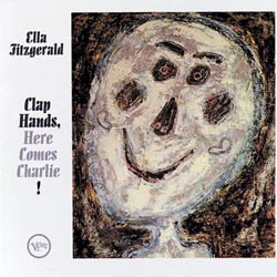 Ella Fitzgerald: Clap Hands, Here Comes Charlie (45rpm-edition)