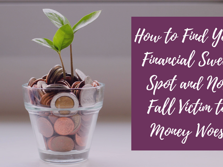 How to Find Your Financial Sweet Spot