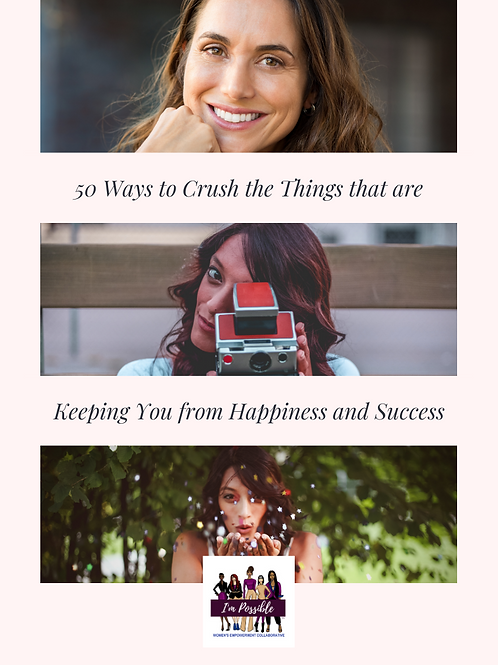 50 Ways to Crush the Things that are Keeping You from Happiness & Success