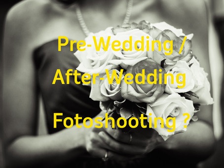 Pre-Wedding / After-Wedding Fotoshootings