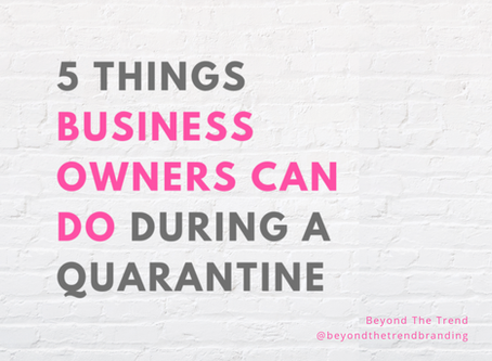 5 Things Business Owners Can Do During a Quarantine