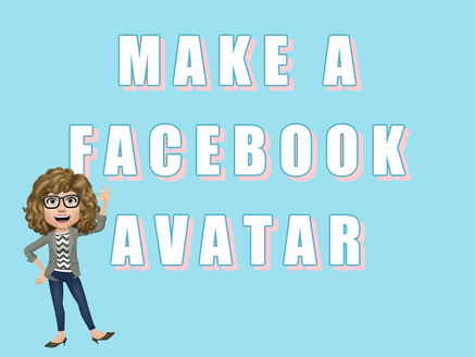 Facebook Avatars! A Step-By-Step Guide To Create Your Own