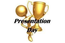 PRESENTATION DAY POSTPONED