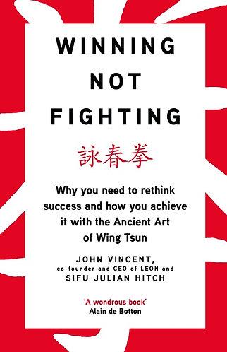 Winning Not Fighting