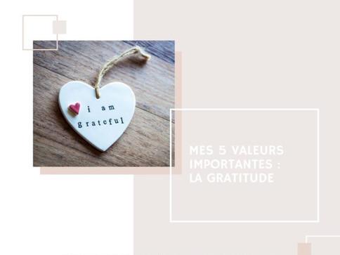 Mes 5 valeurs importantes : 4- La gratitude