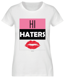 T-SHIRT ZERIS 'HI HATERS'