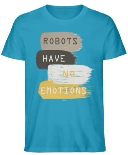 T-SHIRT ZERIS ROBOTS HAVE NO EMOTIONS