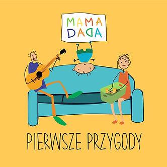 Mama Dada - Pierwsze przygody