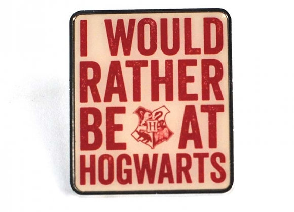 Harry Potter Pin - I Would Rather Be At Hogwarts