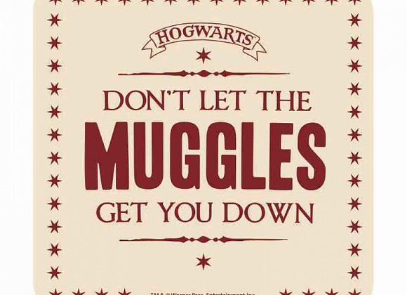 Harry Potter Coaster - Don't Let The Muggles Get You Down