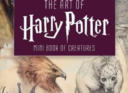 The Art of Harry Potter: Mini Book of Creatures - Mini Books (Hardback)