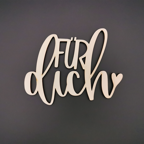 """Schriftzug """"Für dich"""""""