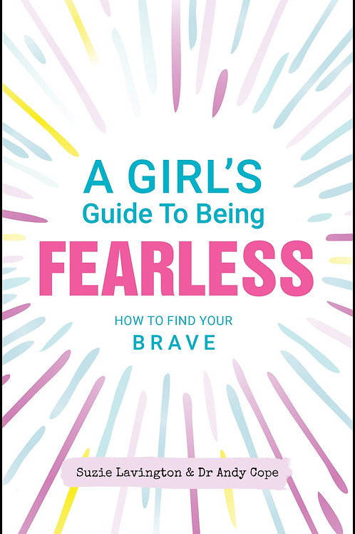 A Girl's Guide to Being Fearless