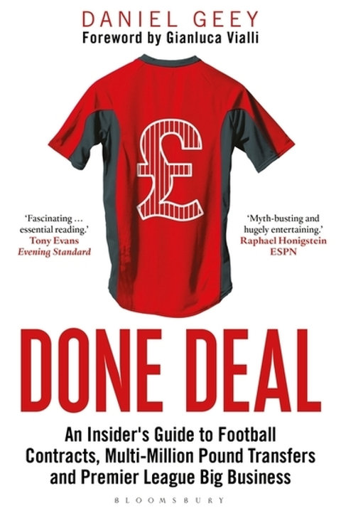 Done Deal: An Insider's Guide to Football Contracts, Multi-Million Pound Transfe