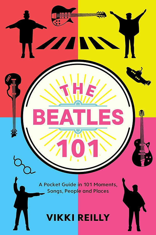 The Beatles 101: A Pocket Guide in 101 Moments, Songs, People and Places