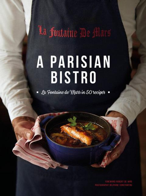 Parisian Bistro: La Fontaine de Mars in 50 Recipes