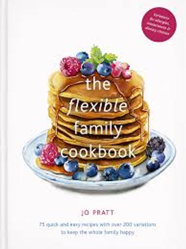 The Flexible Family Cookbook: 75 quick and easy recipes with over 200 variations