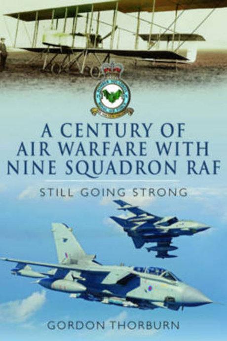 Century of Air Warfare with Nine (IX) Squadron, RAF