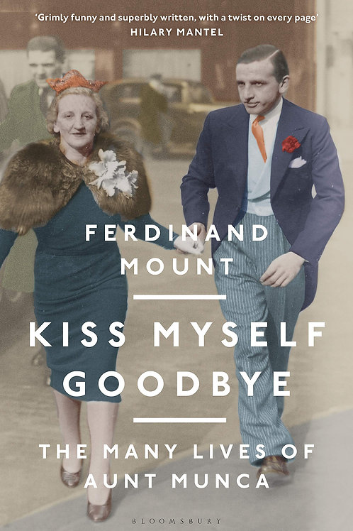 Kiss Myself Goodbye: The Many Lives of Aunt Munca